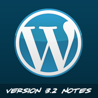 WordPress 3.2: What You Need to Know