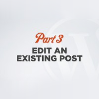 WordPress 101 Video Training Part 3: Edit Existing Post