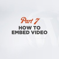 WP 101 Video Training Part 7: Embedding Video