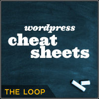 WordPress Cheat Sheet: The Loop Code Snippet