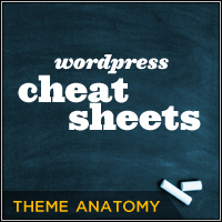 WordPress Cheat Sheets: Theme Anatomy Model