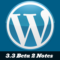 WordPress 3.3 is On the Horizon! Beta 2 Release Notes