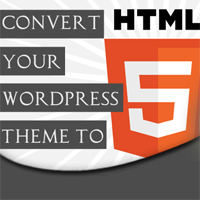 Convert Your WordPress Theme to HTML5