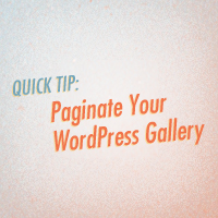 Quick Tip: Paginate Your WordPress Gallery