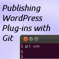 Publishing WordPress Plug-Ins With Git