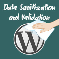 Data Sanitization and Validation With WordPress