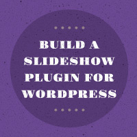 Build a Slideshow Plugin for WordPress