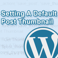 Quick Tip: Saving a Default Post Thumbnail