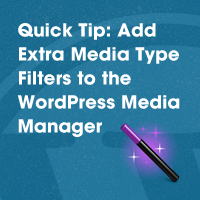 Quick Tip: Add Extra Media Type Filters to the WordPress Media Manager