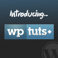 Say Hello to the All-New Wptuts+ (And Win WordPress Goodies)!