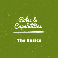 WordPress Roles and Capabilities: The Basics